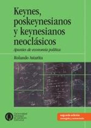 Keynes, poskeynesianos y keynesianos neoclásicos