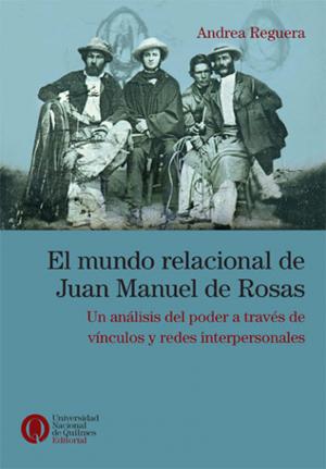 El mundo relacional deJuan Manuel de Rosas